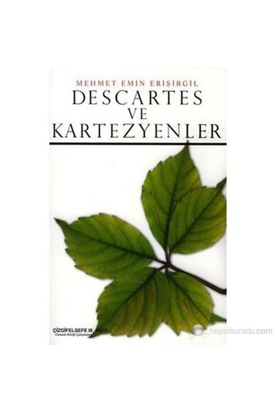 Descartes Ve Kartezyenler (Çizgifelsefe Iıı / Mmvı / Osmanlı Felsefe Çalışmaları)-Mehmet Emin Erişirgil