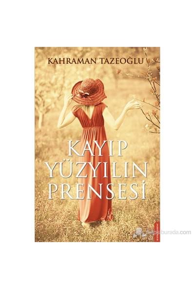 Kayıp Yüzyılın Prensesi - Kahraman Tazeoğlu