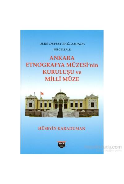 Ankara Etnografya Müzesi'Nin Kurluşu Ve Milli Müze