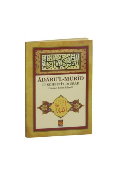 Adabu'L - Mürid Fi Sohbeti'L Murad Osman Şems Efendi-Kolektif