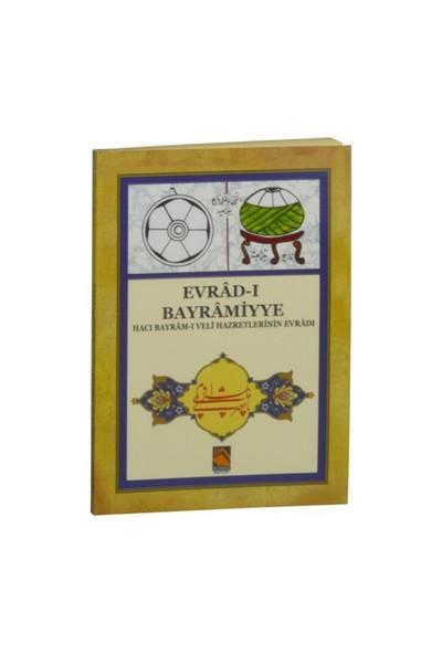 Evrad-I Bayramiyye (Hacı Bayram-I Veli Hazretlerinin Evrad-I)-Kolektif