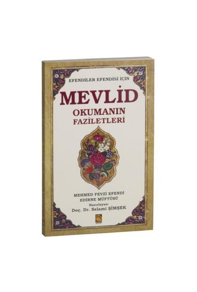 Mevlid Okumanın Faziletleri (Efendiler Efendisi İçin)-Mehmed Fevzi Efendi