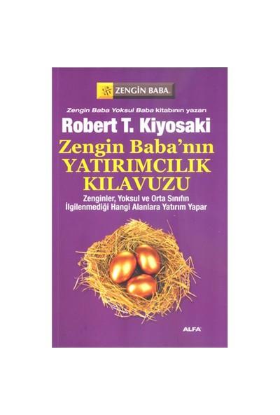 Zengin Baba'nın Yatırımcılık Kılavuzu - Robert T. Kiyosaki