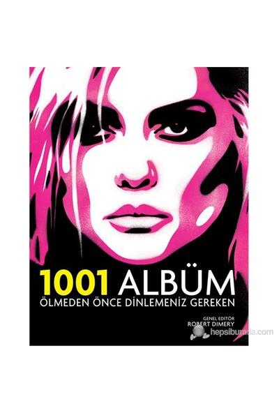 Ölmeden Önce Dinlemeniz Gereken 1001 Albüm - Robert Dimery