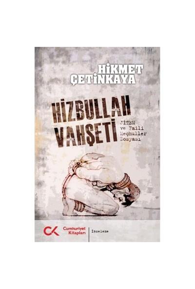 Hizbullah Vahşeti (Jitem ve Faili Meçhuller Dosyası) - Hikmet Çetinkaya