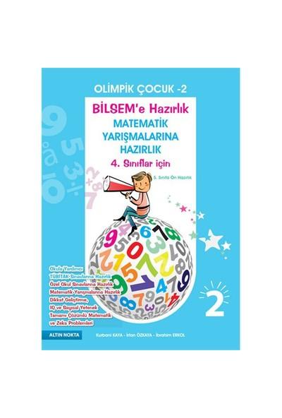 Olimpik Çocuk 2 (Bilsem'E Ve Matematik Yarışmalarına Hazırlık 4. Sınıflar İçin)-İbrahim Erkol