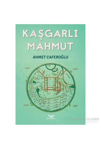 Kaşgarlı Mahmut-Ahmet Caferoğlu