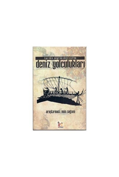 Tarihin Seyrini Değiştiren Deniz Yolculukları-Enis Sağsen