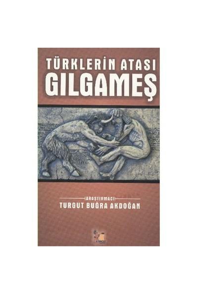 Türklerin Atası Gılgameş-Turgut Buğra Akdoğan