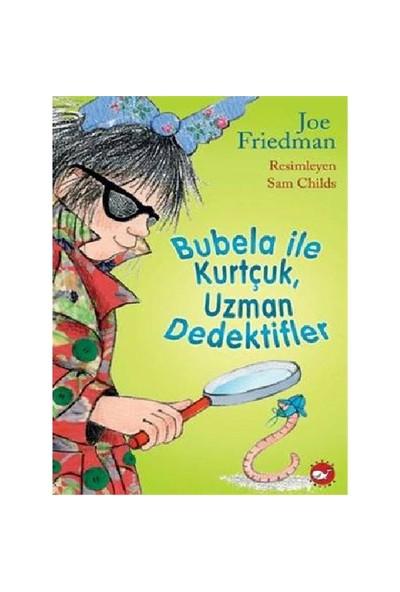 Bubela İle Kurtcuk Uzman Dedektifler - Joe Friedman