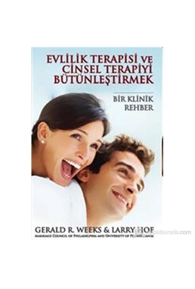 Evlilik Terapisi Ve Cinsel Terapiyi Bütünleştirmek-Gerald R. Weeks