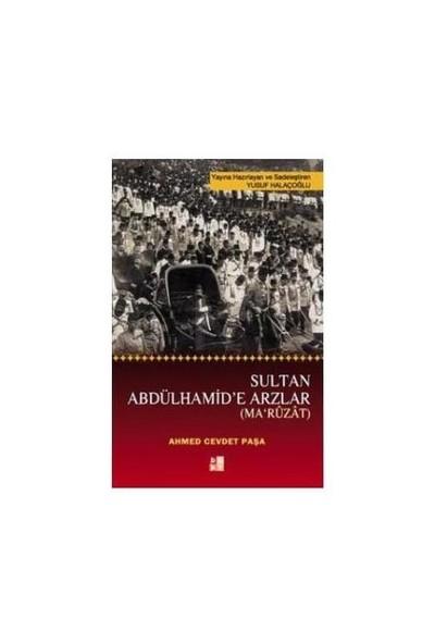 Sultan Abdülhamid'E Arzlar - Ma'Ruzat-Ahmed Cevdet Paşa