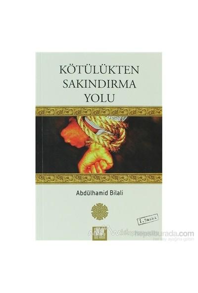 Kötülükten Sakındırma Yolu-Abdülhamid Bilali
