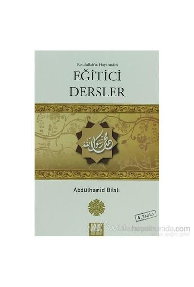 Rasullah''In Hayatından Eğitici Dersler-Abdülhamid Bilali