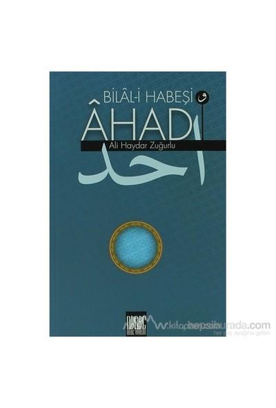 Bilal-İ Habeşi Ve Ahad-Ali Haydar Zuğurlu
