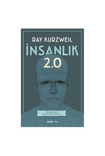 İnsanlık 2.0 - Ray Kurzweil