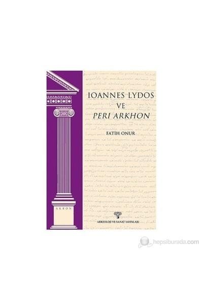 Ioannes Lydos Ve Peri Arkhon-Fatih Onur