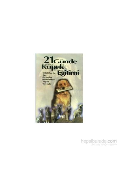 21 Günde Köpek Eğitimi-Dick Maller