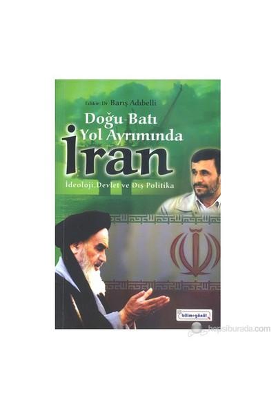 Doğu-Batı Yol Ayrımında İran-Kolektif