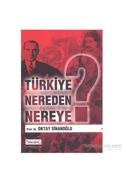 Türkiye Nereden Nereye? - Oktay Sinanoğlu