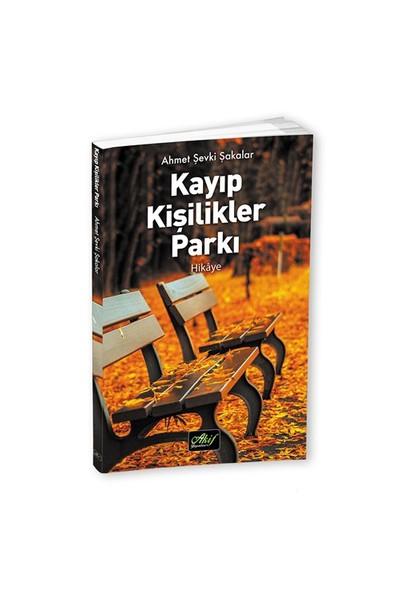 Kayıp Kişilikler Parkı-Ahmet Şevki Şakalar