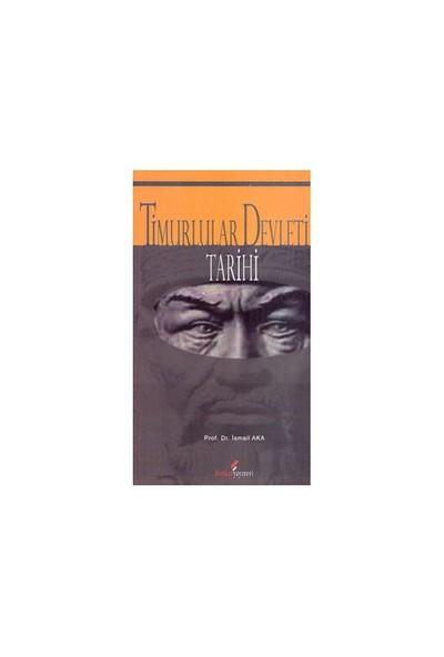 Timurlar Devleti Tarihi - İsmail Aka