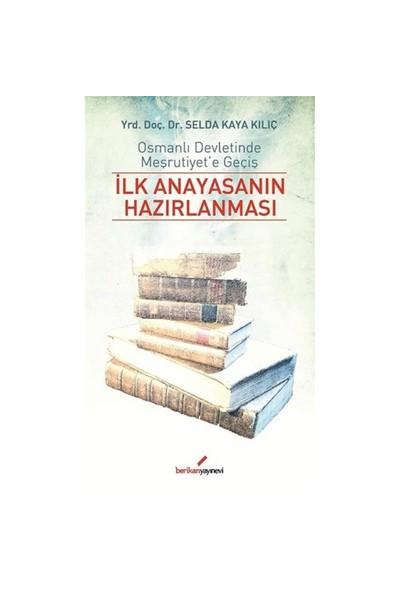İlk Anayasanın Hazırlanması-Selda Kaya Kılıç