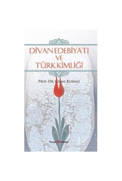 Divan Edebiyatı Ve Türk Kimliği-Cemal Kurnaz