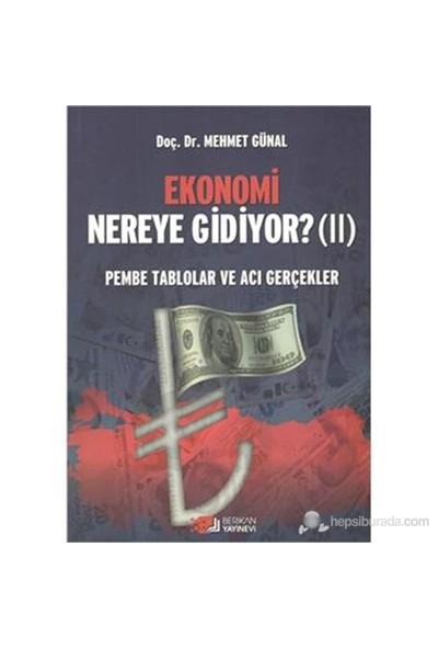 Ekonomi Nereye Gidiyor Iı-Mehmet Günal