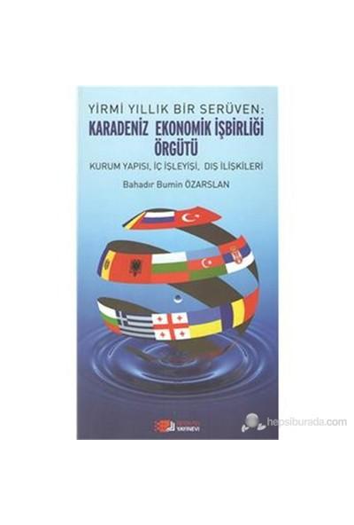 Karadeniz Ekonomik İşbirliği Örgütü-Bahadır Bumin Özarslan