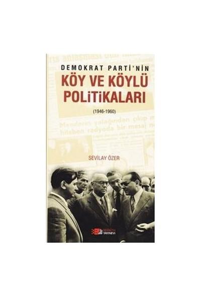 Demokrat Parti'Nin Köy Ve Köylü Politikaları (1946-1960)-Sevilay Özer