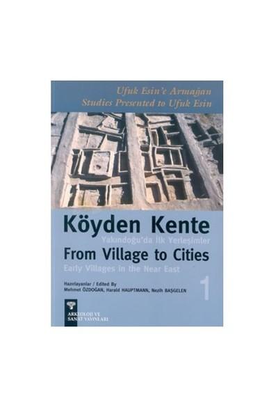 Köyden Kentte Yakındoğu'da İlk Yerleşimler From Village To Cities Early Villages In The Near East 2 Cilt