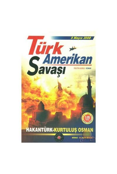 Türk Amerikan Savaşı-Hakan Türk