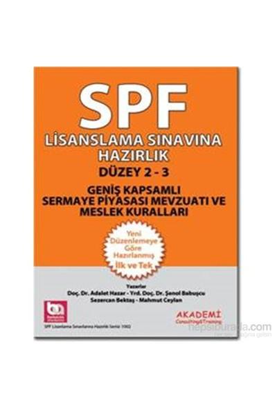 Spf Lisanslama Sınavlarına Hazırlık Düzey 2-3 Geniş Kapsamlı Sermaye Piyasası Mevzuatı Ve Meslek Kur-Şenol Babuşcu