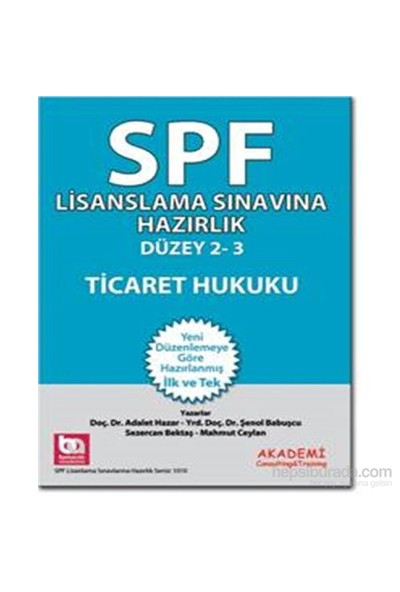 Spf Lisanslama Sınavlarına Hazırlık Düzey 2-3 Ticaret Hukuku-Şenol Babuşçu