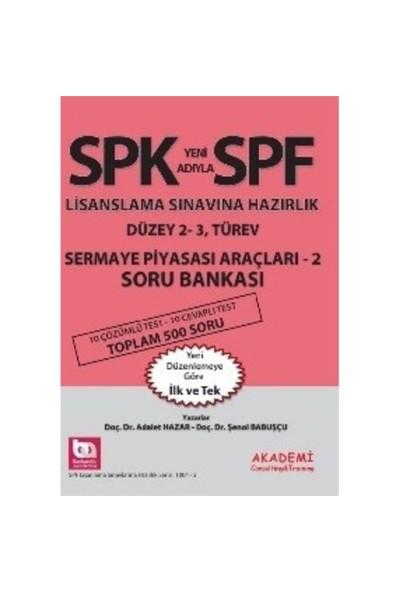 Spf Lisanslama Sınavlarına Hazırlık Sermaye Piyasası Araçları 2 Soru Bankası-Adalet Hazar