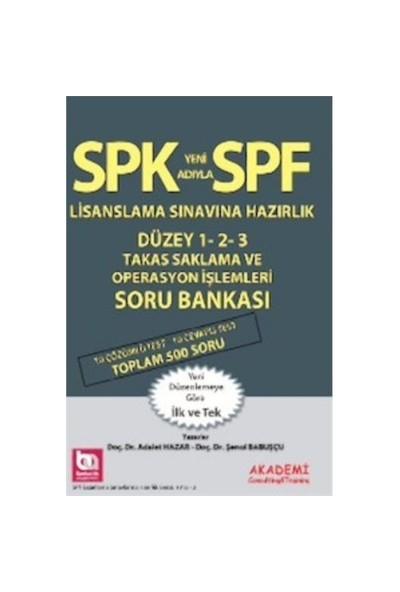 Spf Lisanslama Sınavlarına Hazırlık Düzey 1, 2, 3 Takas Saklama Operasyon İşlemleri Soru Bankası-Şenol Babuşcu