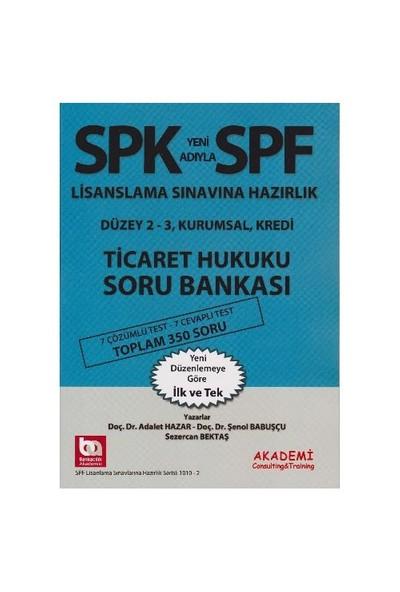 Spf Lisaslama Sınavlarına Hazırlık Düzey 2-3 Ticaret Hukuku Soru Bankası-Şenol Babuşcu