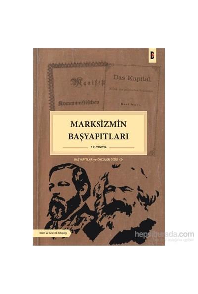Marksizmin Başyapıtları 19. Yüzyıl-Kolektif
