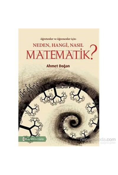 Öğreten Ve Öğrenenler İçin Neden, Hangi, Nasıl Matematik-Ahmet Doğan