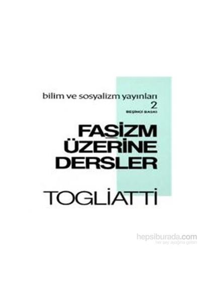 Faşizm Üzerine Dersler-Palmiro Togliatti