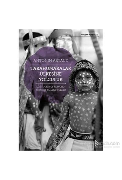 Tarahumaralar Ülkesine Yolculuk-Antonin Artaud