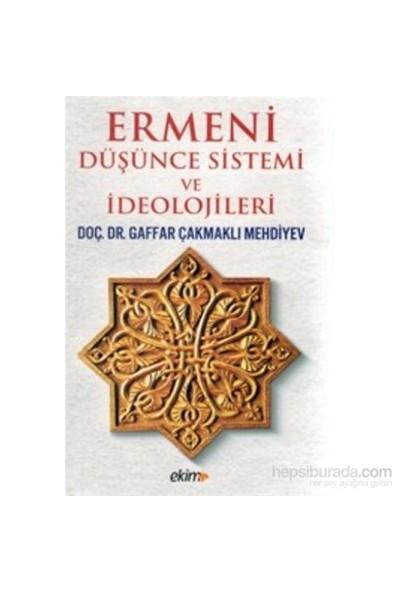 Ermeni Düşünce Sistemi Ve İdeolojileri-Gaffar Çakmaklı Mehdiyev