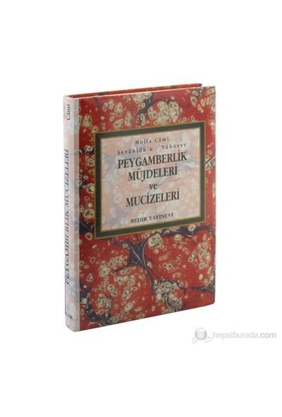 Peygamberlik Müjdeleri ve Mucizeleri -Şevahidün Nübüvve - Molla Cami