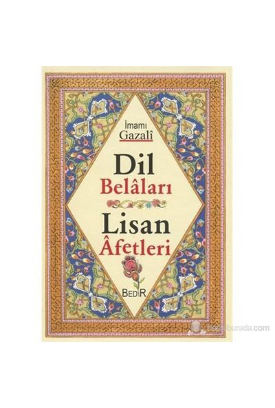 Dil Belaları Lisan Afetleri-İmam-I Gazali