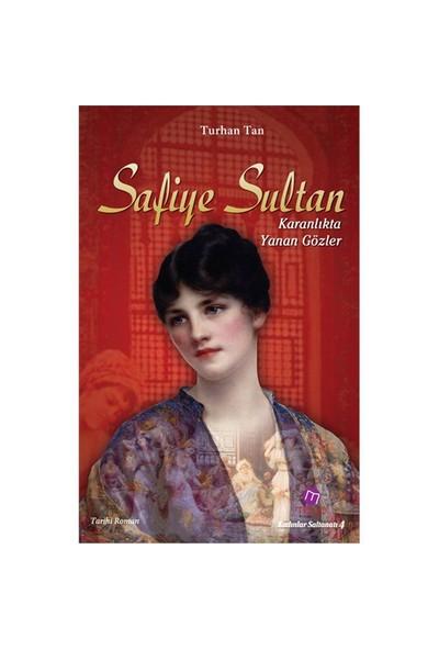 Safiye Sultan - Karanlıkta Yanan Gözler - Turhan Tan