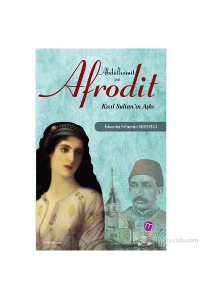 Abdülhamit ve Afrodit - (Kızıl Sultan'ın Aşkı)