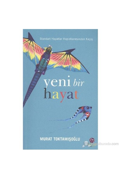 Yeni Bir Hayat-Murat Toktamışoğlu