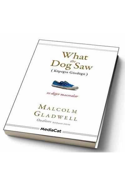 What The Dog Saw (Köpeğin Gördüğü) - Malcolm Gladwell