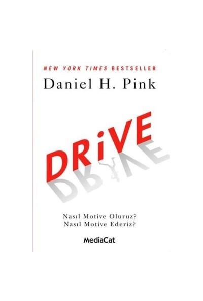Drive - Nasıl Motive Oluruz? Nasıl Motive Ederiz? - Daniel H. Pink